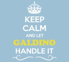 Keep Calm and Let GALDINO Handle it Kids Clothes
