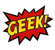 GEEK! Photographic Print