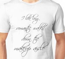 Romantic walks down the makeup aisle Unisex T-Shirt