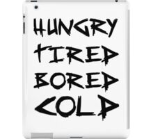 HUNGRY TIRED COLD BORED - LAZY iPad Case/Skin
