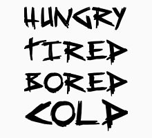 HUNGRY TIRED COLD BORED - LAZY Unisex T-Shirt