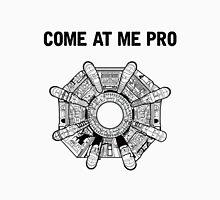 Come At Me Pro T-Shirt