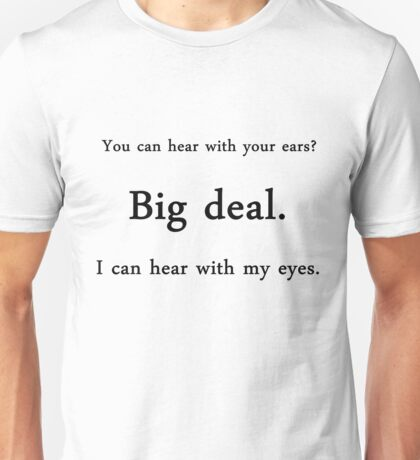 You can hear with your ears? - American Sign Language Unisex T-Shirt