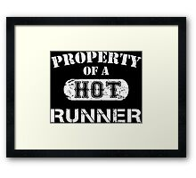 Property Of A Hot Runner - TShirts & Hoodies Framed Print