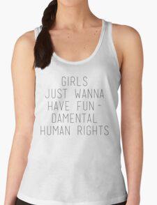 GIRLS JUST WANNA HAVE FUNDAMENTAL HUMAN RIGHTS T-Shirt