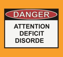 Danger - Attention Deficit by Ron Marton