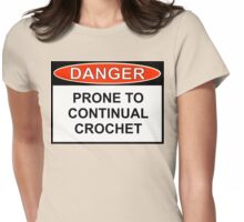 Danger - Prone To Crochet Womens Fitted T-Shirt