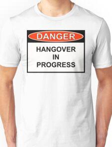 Danger - Hangover In Progress Unisex T-Shirt