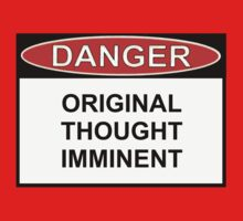 Danger - Original Thought Imminent Baby Tee