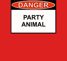 Danger - Party Animal Unisex T-Shirt