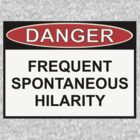 Danger - Frequent Spontaneous Hilarity by Ron Marton