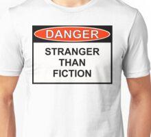 Danger - Stranger Than Fiction Unisex T-Shirt