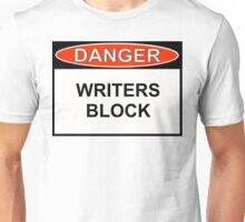 Danger - Writers Block Unisex T-Shirt