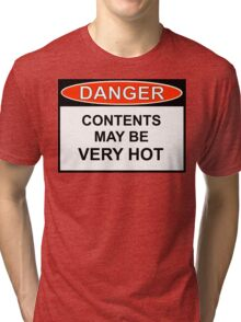 Danger - May Be Very Hot Tri-blend T-Shirt