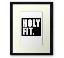 HOLY FIT Framed Print