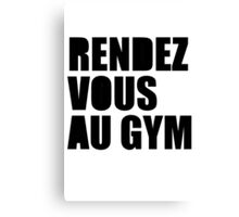Meet me at the gym Canvas Print