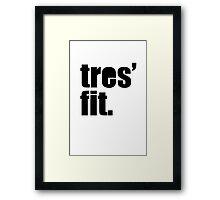 Tres' fit Framed Print