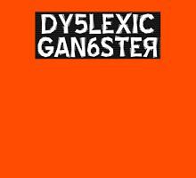 Dyslexic Gangster Unisex T-Shirt