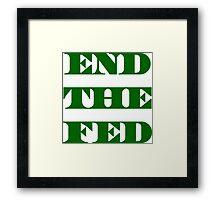 End The Fed - Financial Terrorism -Fraud - Ponzi Framed Print