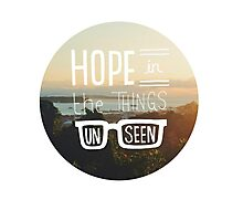 Hope In The Things Un Seen Photographic Print