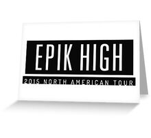 Epik High - North america tour Greeting Card