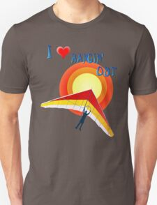 I Love Hangin' Out Unisex T-Shirt