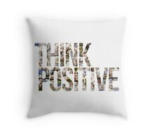 Think positive! II Throw Pillow