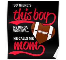 SO THERE'S THIS BOY HE KINDA WON MY.... HE CALLS ME MOM Poster