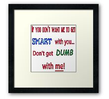Smart with you Framed Print
