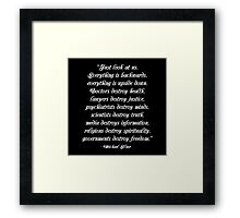 """""""Everything is Backwards, Everything is Upside Down"""" Quote Framed Print"""