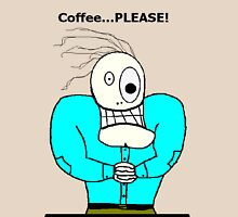Coffee Please! Unisex T-Shirt