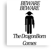 Beware Beware The DragonBorn Comes Canvas Print