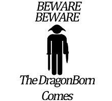 Beware Beware The DragonBorn Comes Photographic Print