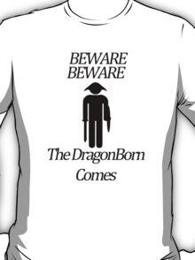 Beware Beware The DragonBorn Comes T-Shirt