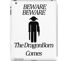 Beware Beware The DragonBorn Comes iPad Case/Skin