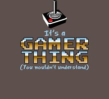 It's a Gamer Thing Unisex T-Shirt
