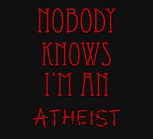 Nobody Knows I'm an Atheist T-Shirt