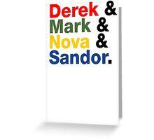Derek & Mark & Nova & Sandor (Multicolor) Greeting Card