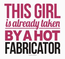 This Girl Is Already Taken By a Hot Fabricator by Albany Retro