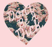 Don't Be a Dick Vintage Floral Heart Design Kids Clothes
