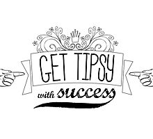 Get tipsy with success by metroymedio