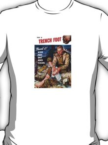 This Is Trench Foot -- Prevent It! T-Shirt