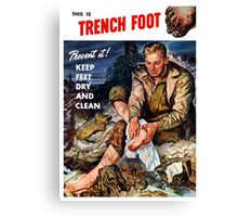 This Is Trench Foot -- Prevent It! Canvas Print