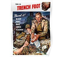 This Is Trench Foot -- Prevent It! Poster