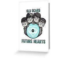 Old Scars Future Hearts Greeting Card