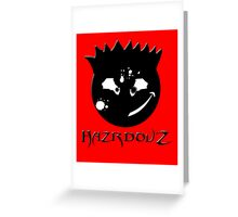 Hazrdouz Gen 3 Greeting Card