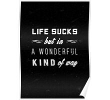 Life sucks famous quote  Poster