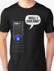 SAL-9000: Will I dream? T-Shirt