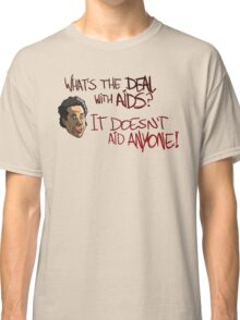 What's The Deal With AIDS? Classic T-Shirt