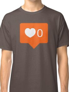 No Likes Yet Classic T-Shirt